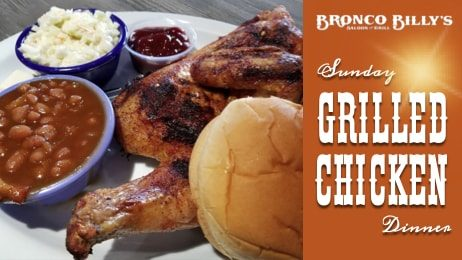 Sunday Grilled Chicken Dinner at Bronco Billy's Saloon